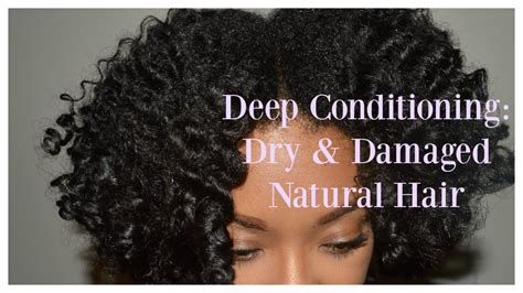 natural deep hair conditioner youtube deep conditioning dry and damaged natural hair youtube