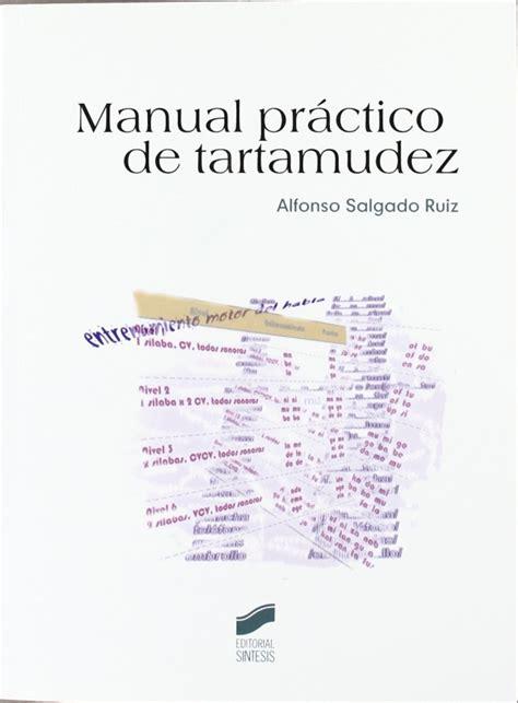 manual prctico de la 1533334099 manual pr 225 ctico de tartamudez alfonso salgado ru 237 z espaciologopedic
