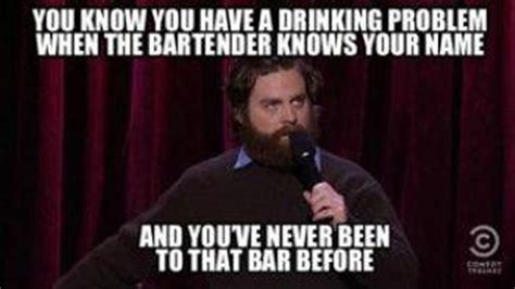 Drinking Problem Meme - you know you have a drinking problem when this happens