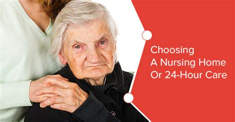 should you choose a nursing home or 24 hour care c care