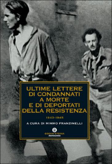 lettere dei condannati a morte della resistenza italiana ultime lettere di condannati a morte e di deportati della