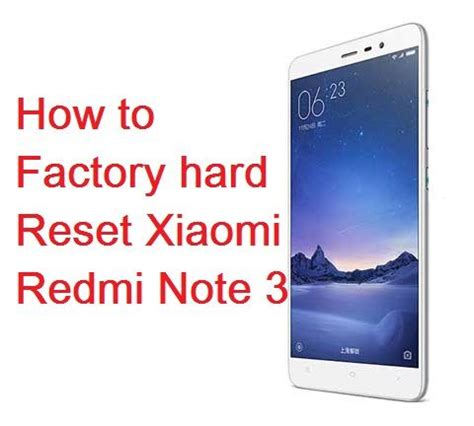 reset android xiaomi factory hard reset xiaomi redmi note 3 gadgets how to s