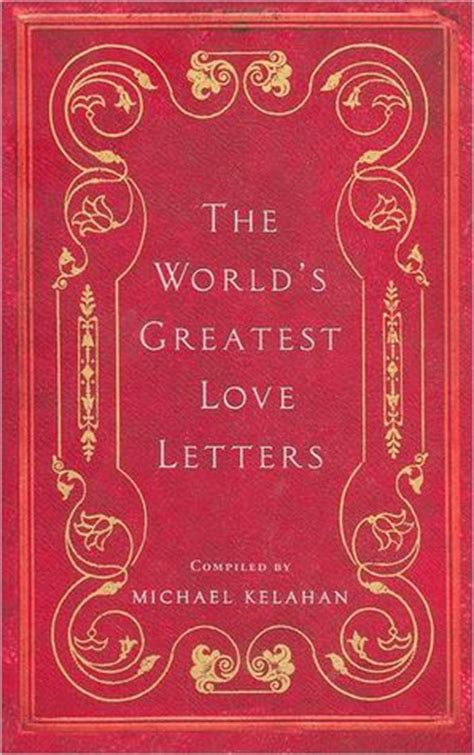 the letters edition books the world s greatest letters by michael kelahan