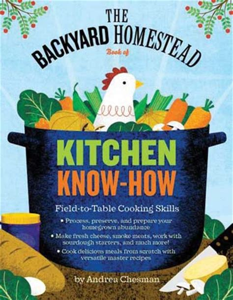 earth news the backyard homestead book of kitchen