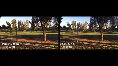 iphone 6s 4k vs iphone 6 1080p hd 60 fps comparsion