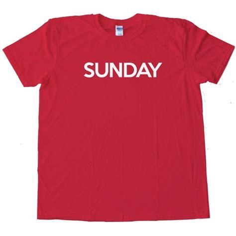 tshirt sundaysunday co sunday days of the week shirt