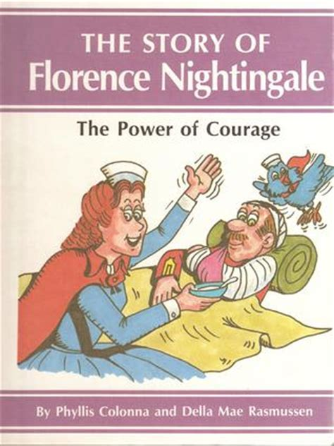 The With The L The Story Of Florence Nightingale by The Power Of Courage The Story Of Florence Nightingale By