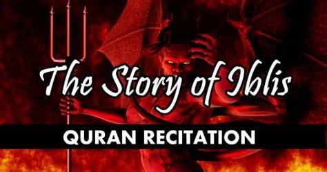 ayat al quran hadis mengenai iblis laknatullah
