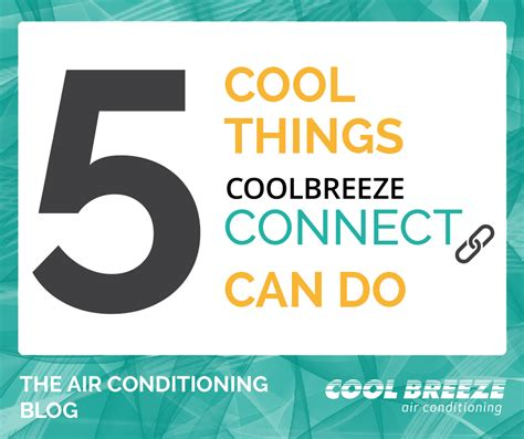 5 Things Cool And by 5 Cool Things Coolbreeze Connect Can Do Coolbreeze