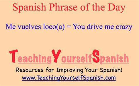 libro me vuelves loco spanish pin by teaching yourself spanish on spanish phrases