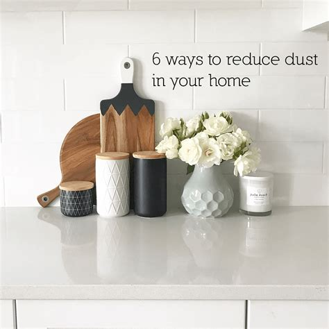 how to reduce dust in my house 6 ways to reduce dust in your home
