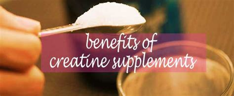 creatine health benefits 3 benefits of creatine supplements