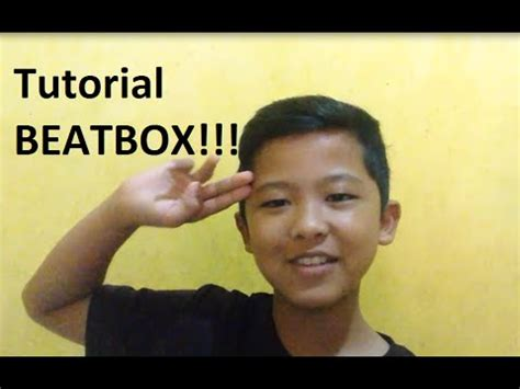 tutorial beatbox youtube tutorial teknik dasar beatbox youtube