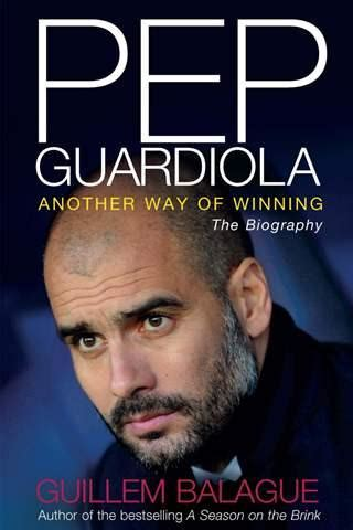 book review pep guardiola another way of winning by guillem balague barcelona football blog