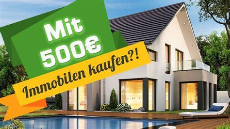 immobilien zu kaufen mit 500 immobilien kaufen