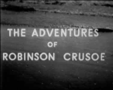 theme music robinson crusoe tv series little gems the adventures of robinson crusoe