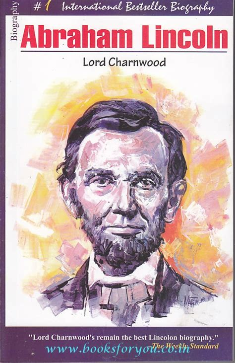 abraham lincoln biography by lord charnwood abraham lincoln a biography books for you