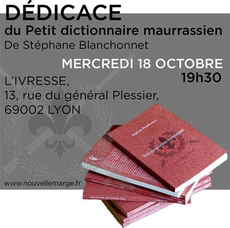 lyon lecture d 233 dicace du petit dictionnaire maurrassien action fran 231 aise