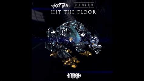 riot ten sullivan king hit the floor new song youtube