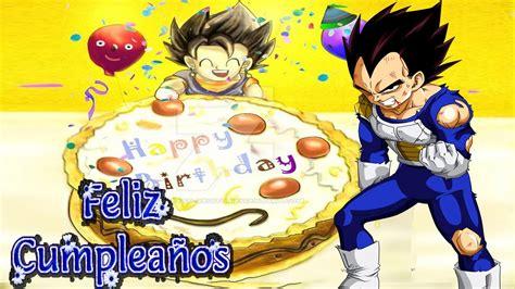 imagenes de goku para cumpleaños quot vegeta te desea feliz cumplea 241 os quot insecta youtube