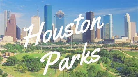 houston parks houston parks with the most perks