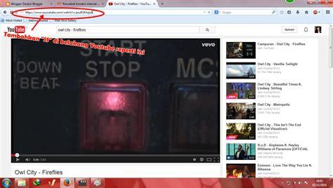 download youtube ss url tutorial download video di youtube dengan quot ss quot simple