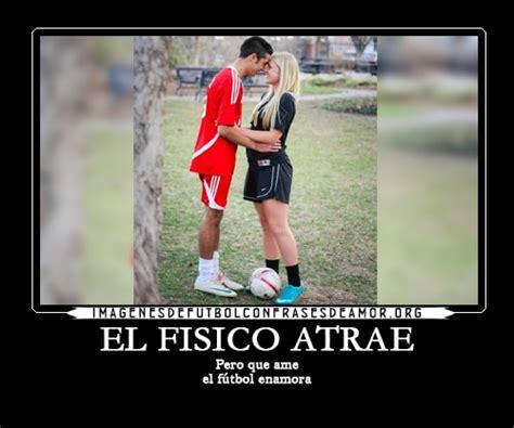 imagenes para mi novio q juega futbol rom 225 nticas frases de futbol para enamorar a una mujer