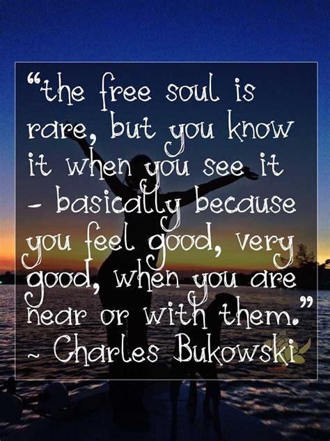 Free Soul by Charles Bukowski Free Soul Quote