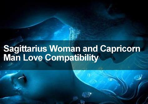 sagittarius woman capricorn man love and marriage