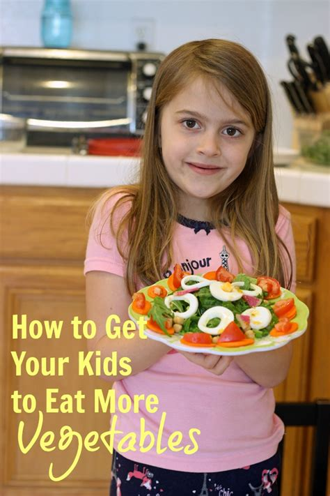 how to get my to eat how to get your to eat more vegetables eat your veggies