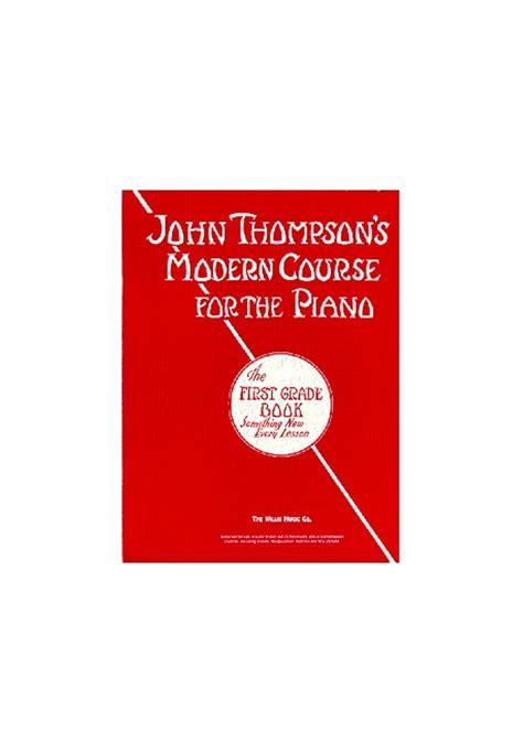 john thompsons modern course john thompsons modern course the first grade book