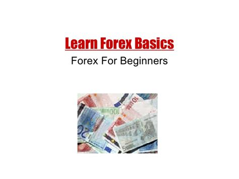 forex trading tutorial ppt learn forex basics forex for beginners
