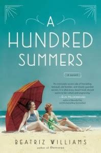 a hundred summers a hundred summers by beatriz williams book review