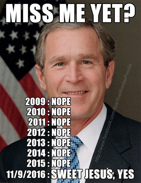Miss Me Meme - i never thought i d miss george w bush something only