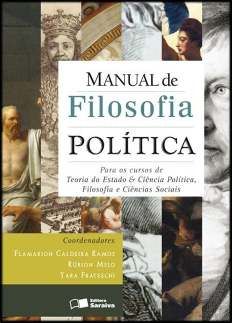 manual de historia poltica livro manual de filosofia pol 237 tica r 250 rion melo flamarion caldeora ramos pdf mobi ler online