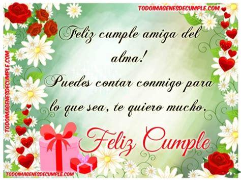Imagenes De Feliz Cumpleaños Amiga Del Alma | 161 feliz cumple amiga del alma im 225 genes de cumplea 241 os