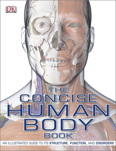 the concise human body 140534041x the concise human body book an illustrated guide to its structure function and disorders