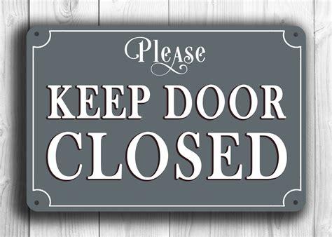Keep Door Closed Sign by Keep Door Closed Sign Keep Door Closed Sign Classic Style