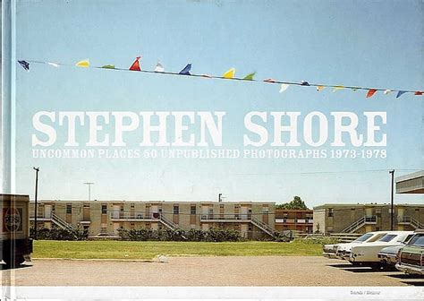 stephen shore books uncommon places 50 unpublished photographs the