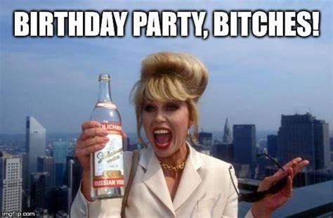 Happy Birthday Bitch Meme - top 100 original and hilarious birthday memes part 2