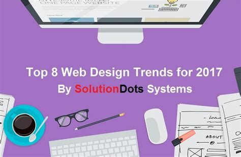 top design trends for 2017 top 8 web design trends for 2017