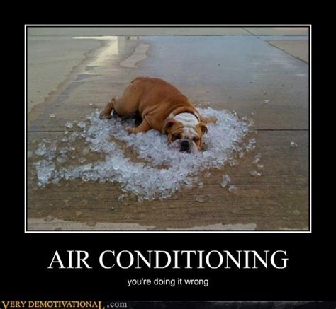 Air Conditioning Meme - air conditioning you re doing it wrong heating cooling