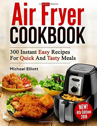 Pdf 300 Air Fryer Recipes Delicious by 300 Instant Air Fryer Recipes Cookbook Air Frying Recipes