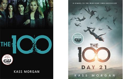 the 100 book one the 100 book one day 21 the 100 book two by kass morgan cole s books