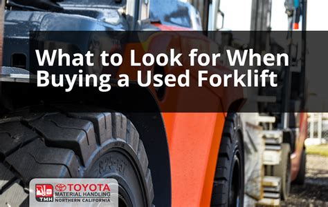 What To Look For When Buying A Used Truck by What To Look For When Buying A Used Forklift
