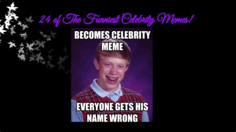 The Funniest Memes Ever - 24 of the funniest celebrity memes