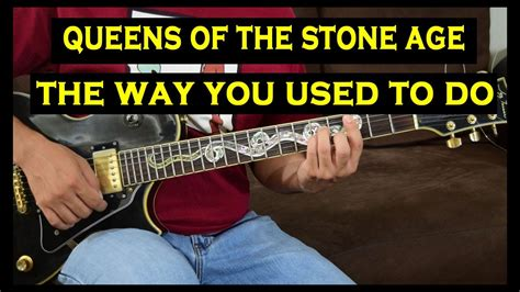 Guitar Lesson Queens Of The Stone Age | guitar lesson queens of the stone age the way you used