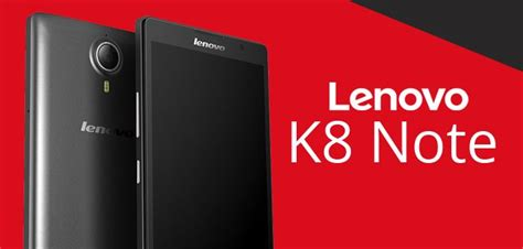 Lenovo Note K8 lenovo is going to launch lenovo k8 note on august 9th 2017 through phonemantra