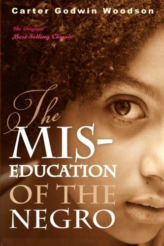 the mis education of the negro by carter cheapest copy of the mis education of the negro by carter godwin woodson 1612930204