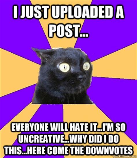 I Hate Everyone Meme - i just uploaded a post everyone will hate it i m so